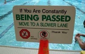 Denne er selvforklarende. Blir du hele tiden svømt forbi, ja da er du i feil bane! Kom deg over i en annen :-)